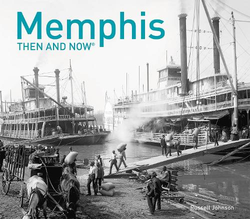 Memphis Then and Now (R) - Then and Now (Hardback)