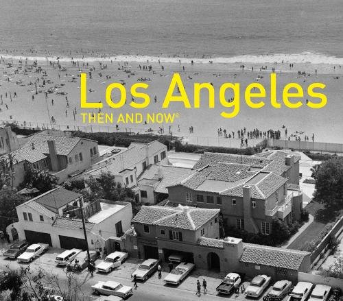 Los Angeles Then and Now (Hardback)