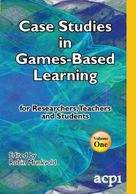Case Studies in Games-Based Learning Volume 1 (Paperback)