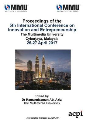 Icie 2017 - Proceedings of the 5th International Conference on Innovation and Entrepreneurship (Paperback)