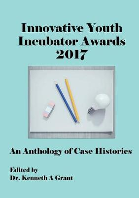 Innovative Youth Incubator Awards 2017: An Anthology of Case Histories (Icie 2017) (Paperback)