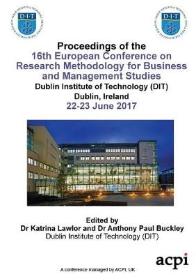 Ecrm 2017-Proceedings of the 16th European Conference on Research Methods in Business and Management (Paperback)