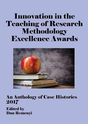 Innovation in Teaching of Research Methodology Excellence Awards 2017: An Anthology of Case Histories (Paperback)