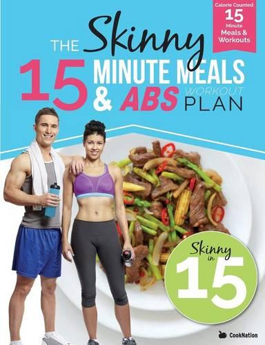 The Skinny15 Minute Meals & ABS Workout Plan: Calorie Counted 15 Minute Meals with Workouts for Great ABS (Paperback)