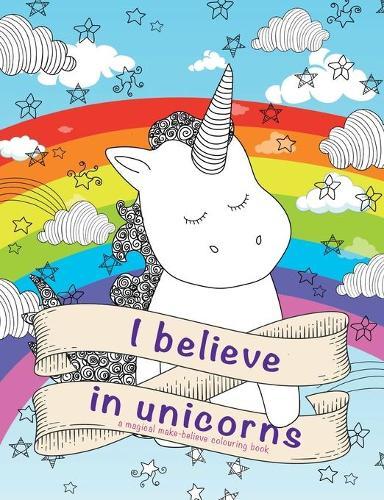I Believe in Unicorns Colouring Book (Paperback)