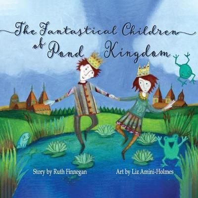 The Fantastical Children of Pond Kingdom (Paperback)