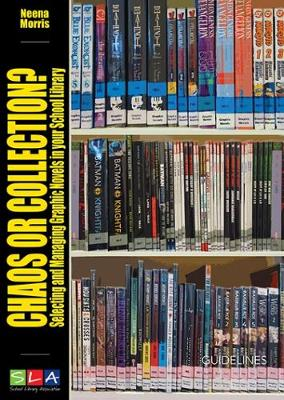 Chaos or Collection?: Selecting and Managing Graphic Novels in Your School Library (Paperback)