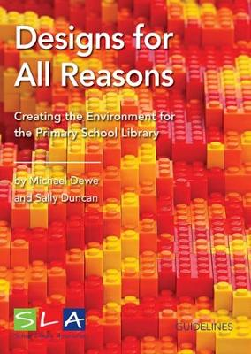 Designs for All Reasons: Creating the Environment for the Primary School Library (Paperback)