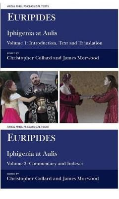 Euripides: Iphigenia at Aulis: Volume 1: Introduction, Text and Translation; Volume 2: Commentary and Indexes - Aris & Phillips Classical Texts (Hardback)