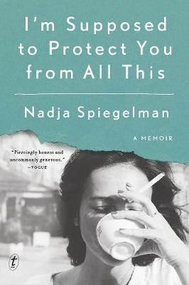 Nadja Spiegelman and Alba Arikha: Trauma, Womanhood and Memoir
