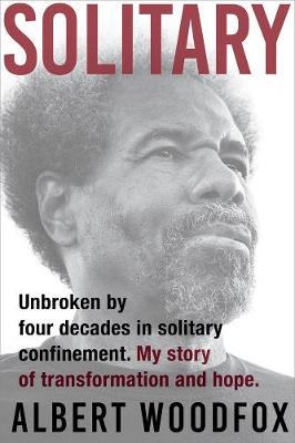 Solitary: Unbroken by Four Decades in Solitary Confinement. My Story of Transformation and Hope (Paperback)