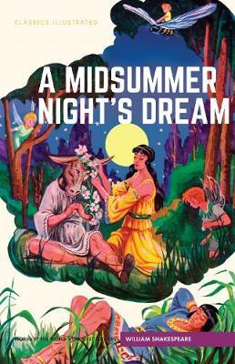 Midsummer Night's Dream, A - Classics Illustrated (Hardback)