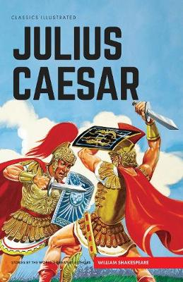 Julius Caesar - Classics Illustrated (Hardback)