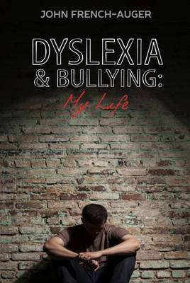 Dyslexia and Bullying: My Life (Paperback)