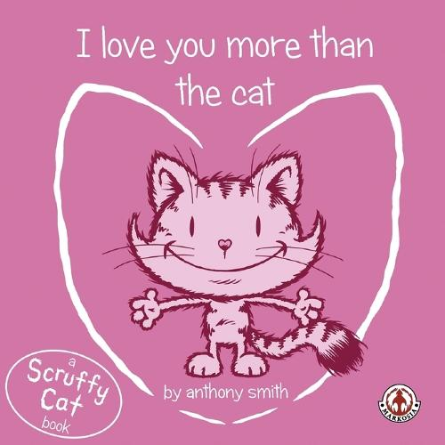 I Love You More Than the Cat (Paperback)