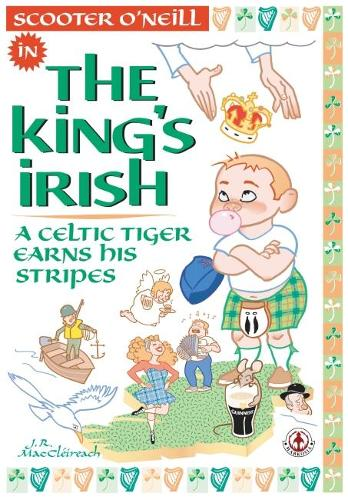 The King's Irish: A Celtic tiger earns his stripes (Paperback)