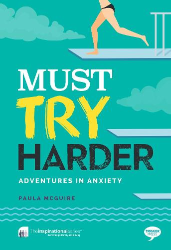 Must Try Harder: Adventures in Anxiety - Inspirational Series (Paperback)