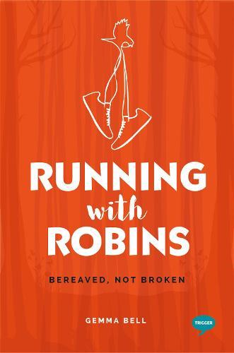 Running with Robins: Bereaved, not Broken - Inspirational Series (Paperback)