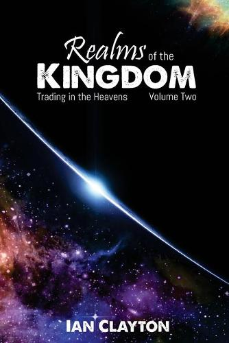 Trading in the Heavens - Realms of the Kingdom 2 (Paperback)
