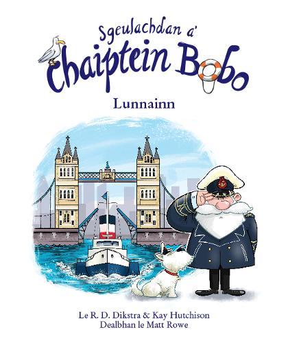 Sgeulachdan a' Chaiptein Bobo: Lunnainn - Sgeulachdan a' Chaiptein Bobo (Paperback)