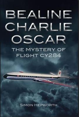 Bealine Charlie Oscar: The Mystery of Flight CY284 (Paperback)