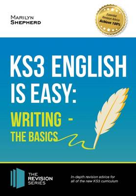 KS3: English is Easy - Writing (the Basics). Complete Guidance for the New KS3 Curriculum (Paperback)