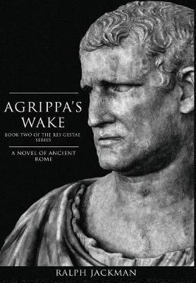 Agrippa's Wake - Res Gestae 2 (Hardback)