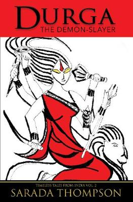 Durga: The Demon-Slayer - Timeless Tales From India (Paperback)