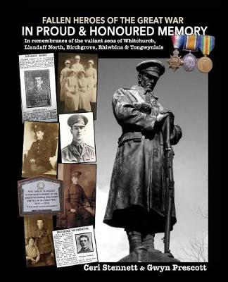 In Proud and Honoured Memory: In memory of the valiant sons of Whitchurch, Llandaff North, Birchgrove, Rhiwbina and Tongwynlais - Fallen Heroes of the Great War (Paperback)