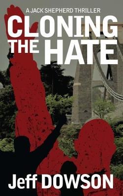Cloning The Hate - Jack Shepherd Thrillers 3 (Paperback)