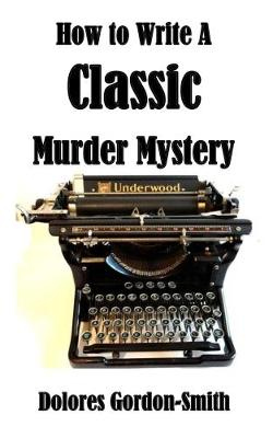 How to Write A Classic Murder Mystery (Paperback)