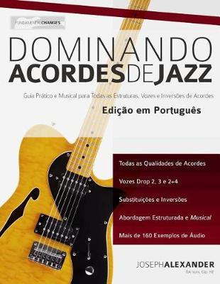 Dominando Acordes de Jazz na Guitarra - Tocar Jazz Guitarra 4 (Paperback)