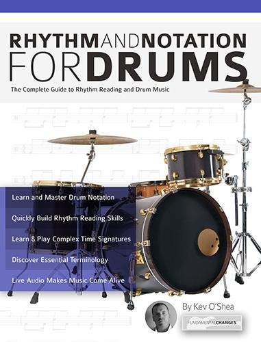 Rhythm and Notation for Drums: The Complete Guide to Rhythm Reading and Drum Music (Learn to Play Drums) (Paperback)