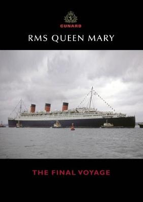 RMS Queen Mary: The Final Voyage (Hardback)