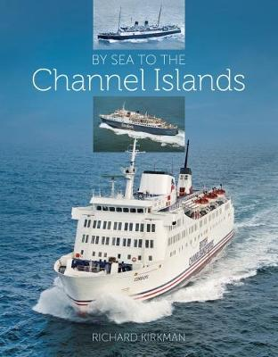 By Sea to the Channel Islands (Hardback)