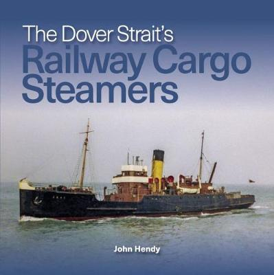 The Dover Strait's Railway Cargo Steamers (Paperback)