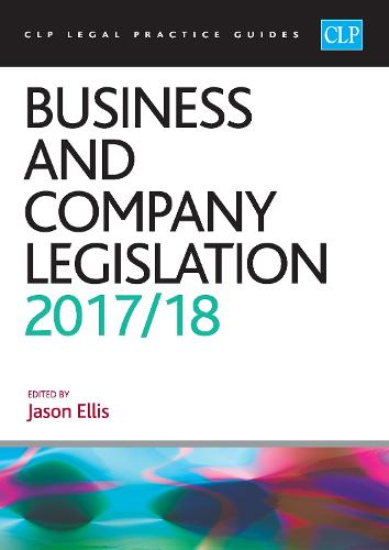 Business and Company Legislation 2017/2018 - CLP Legal Practice Guides (Paperback)
