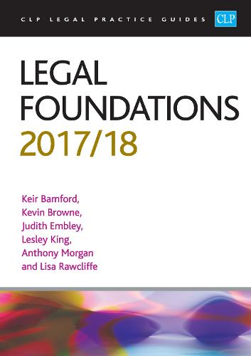 Legal Foundations 2017/2018 - CLP Legal Practice Guides (Paperback)