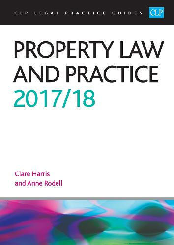 Property Law and Practice 2017/2018 - CLP Legal Practice Guides (Paperback)