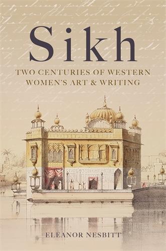 Sikh: Two Centuries of Western Women's Art & Writing (Hardback)