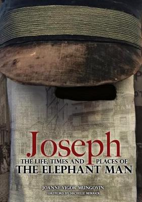 Joseph: The Life, Times and Places of The Elephant Man (Hardback)