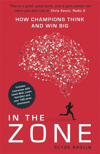 In The Zone: How Champions Think and Win Big (Paperback)