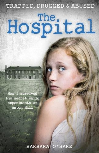The Hospital: How I survived the secret child experiments at Aston Hall (Paperback)