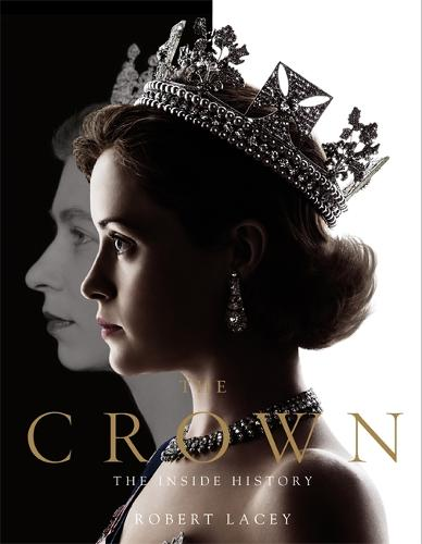 The Crown: The official book of the hit Netflix series (Hardback)