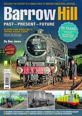 Barrow Hill: Past, Present & Future 2017
