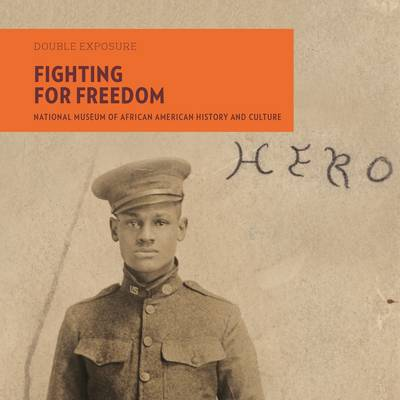 Fighting for Freedom: National Museum of African American History and Culture - Double Exposure 5 (Paperback)