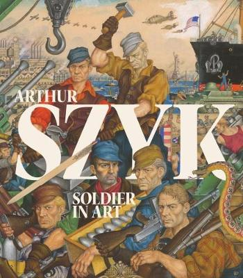 Arthur Szyk: Soldier in Art (Hardback)