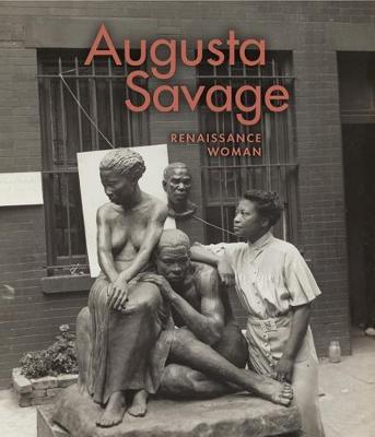 Augusta Savage: Renaissance Woman (Hardback)