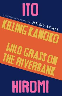 Killing Kanoko / Wild Grass on the Riverbank (Paperback)