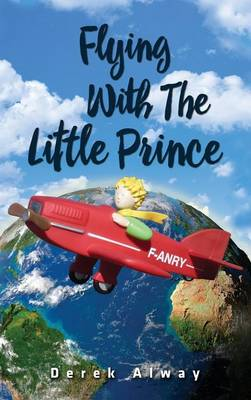 Flying with the Little Prince (Hardback)